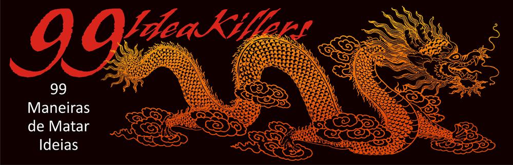 99 Maneiras de Matar Ideias